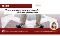 Todo sucesso tem um preço?